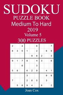 300 Medium to Hard Sudoku Puzzle Book 2019 by Joan Cox (9781726461436) - PaperBack - Craft & Hobbies Puzzles & Games