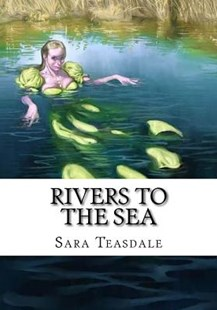 Rivers to the Sea by Sara Teasdale (9781727638141) - PaperBack - History