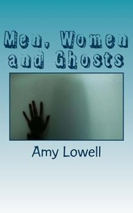 Men, Women and Ghosts by Amy Lowell (9781727665017) - PaperBack - Poetry & Drama Poetry