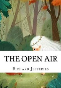 The Open Air by Richard Jefferies (9781727685244) - PaperBack - Classic Fiction