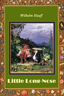 Little Long-Nose (Illustrated) by Wilhelm Hauff (9781727814187) - PaperBack - Fantasy