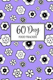 60 Day Food Tracker by Kate Kanamori (9781728906072) - PaperBack - Health & Wellbeing Diet & Nutrition