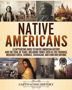 Native Americans by Captivating History (9781729581698) - PaperBack - History North America
