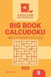 Creator of Puzzles - Big Book Calcudoku 480 Extreme Puzzles (Volume 5) by Veronika Localy (9781729653487) - PaperBack - Craft & Hobbies Puzzles & Games