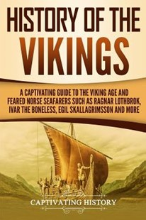 History of the Vikings by Captivating History (9781729693032) - PaperBack - History European