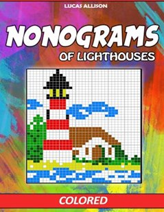 Nonograms of Lighthouses by Lucas Allison (9781729726112) - PaperBack - Craft & Hobbies Puzzles & Games