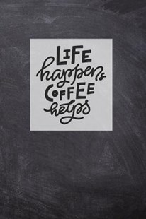 Life Happens Coffee Helps by Wj Journals (9781730909757) - PaperBack - Cooking Alcohol & Drinks