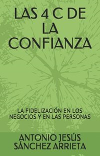 Las 4 C de la Confianza by S (9781731014931) - PaperBack - Business & Finance Business Communication