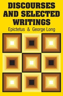 Discourses and Selected Writings by Epictetus, George Long (9781731705952) - PaperBack - Philosophy Modern