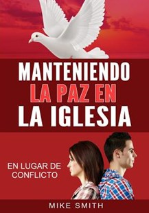 Manteniendo La Paz En La Iglesia by Jim Richards, Mike Smith (9781732002838) - PaperBack - Religion & Spirituality Christianity