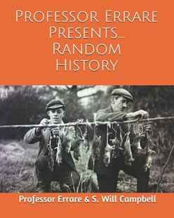 Random History by S Will Campbell, Professor Errare (9781733231404) - PaperBack - History