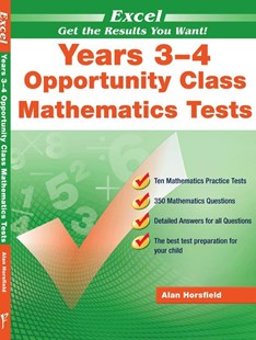 Excel Opportunity Class Mathematics Tests Years 3–4 by Alan Horsfield (9781740200134) - PaperBack - Education Study Guides