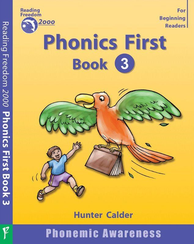 Reading Freedom Phonics First Level Book 3: SingleGÇôLetter Sounds Ages 4+