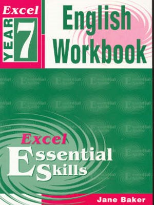 Excel Essential Skills: English Workbook Year 7