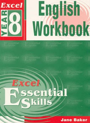 Excel Essential Skills: English Workbook Year 8