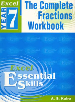 Excel Essential Skills: The Complete Fractions Workbook Year 7