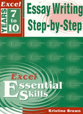 excel essential skills essay writing step by step The writing process, essays, using effective writing essentials in writing level 9 (dvds detailed instruction and step by step process for.