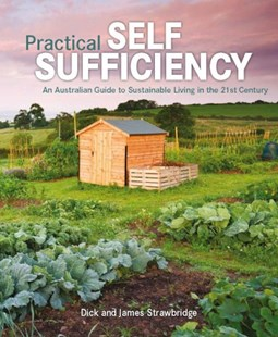 Practical Self Sufficiency by Dick Strawbridge (9781740332033) - HardCover - Science & Technology Environment