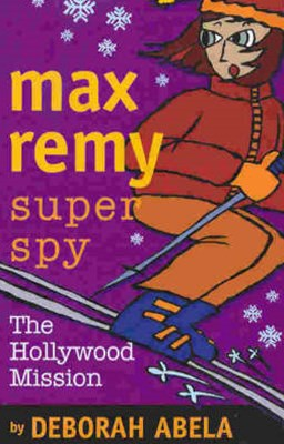 Max Remy Superspy 4: The Hollywood Mission