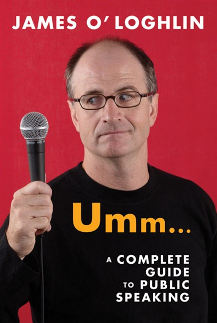 Umm ...: A complete guide to public speaking
