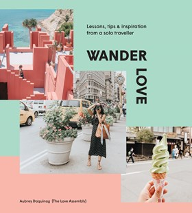 Wander Love by Aubrey Daquinag (9781741175509) - HardCover - Travel Travel Pictorials