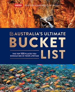 Australia's Ultimate Bucket List by Adams, Jennifer & Bizzell, Clint, Clint Bizzell (9781741175714) - HardCover - Travel Travel Guides