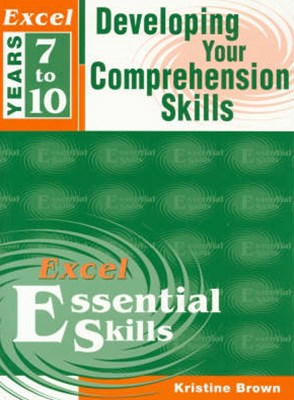 Excel Essential Skills Workbook: Developing Your Comprehension Skills Years 7–10
