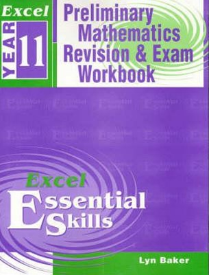 Excel Essential Skills: Preliminary Mathematics Revision & Exam Workbook Year 11