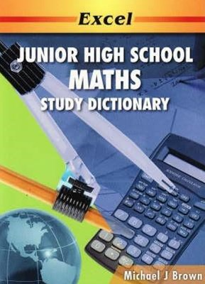 Excel Junior High School Maths Study Dictionary Years 7GÇô10