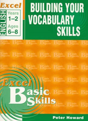 Excel Basic Skills Workbooks: Building Your Vocabulary Skills Years 1GÇô2