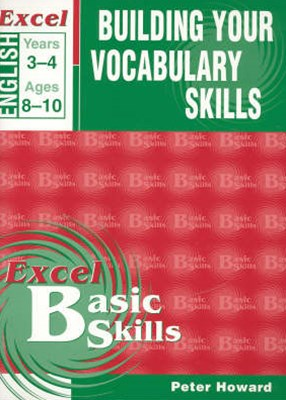 Excel Basic Skills Workbooks: Building Your Vocabulary Skills Years 3GÇô4