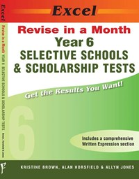 Excel Revise in a Month Selective Schools and Scholarship Tests Year 6
