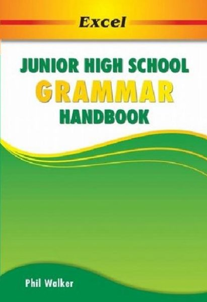 Excel Junior High School Grammar Handbook Years 7GÇô10