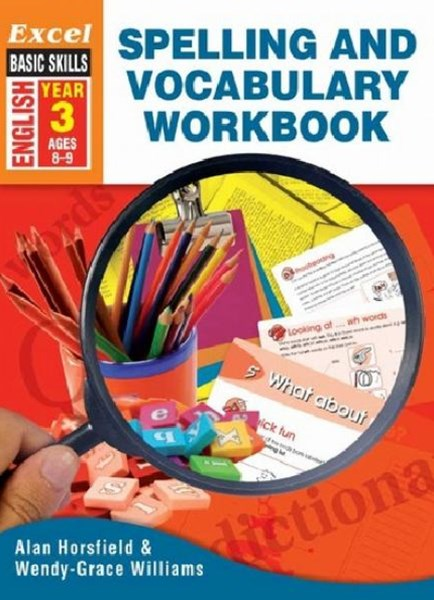 Excel Advanced Skills Workbooks: Spelling and Vocabulary Workbook Year 3