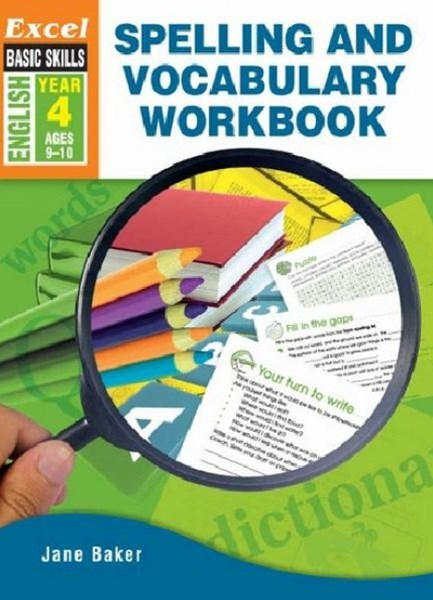 Excel Advanced Skills Workbooks: Spelling and Vocabulary Workbook Year 4
