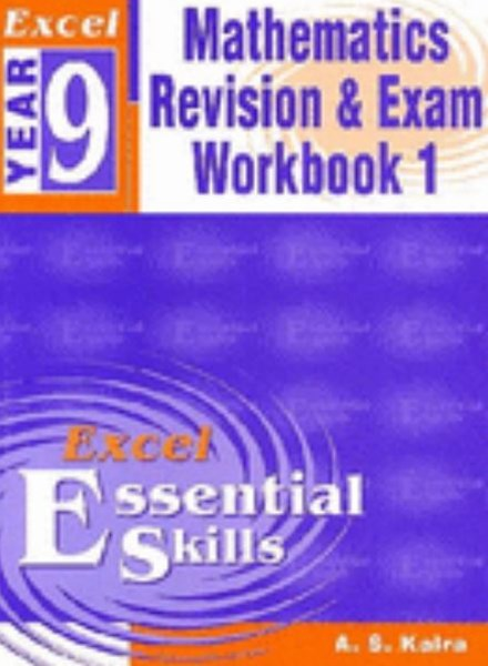 Excel Essential Skills: Mathematics Revision & Exam Workbook Year 9