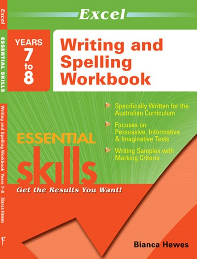 Excel Essential Skills: Writing and Spelling Workbook Years 7–8