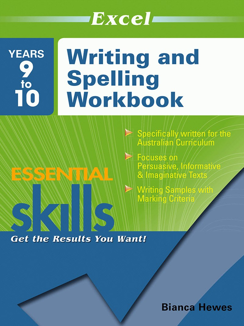 Excel Essential Skills: Writing and Spelling Workbook Years 9–10
