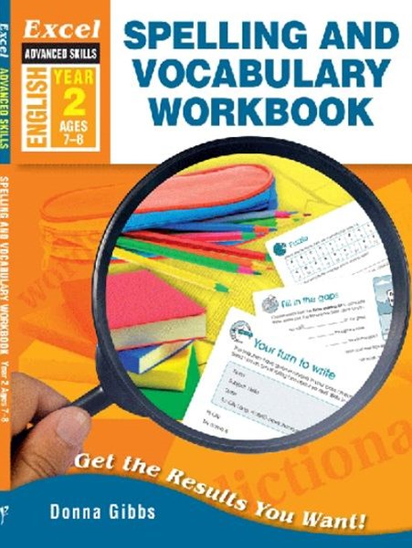 Excel Advanced Skills Workbooks: Spelling and Vocabulary Workbook Year 2