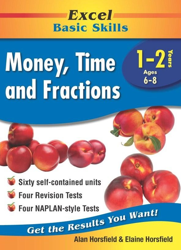 Excel Basic Skills Workbooks: Money, Time and Fractions Years 1-2