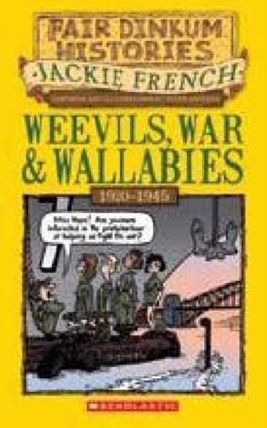 Fair Dinkum Histories: #6 Weevils, War & Wallabies