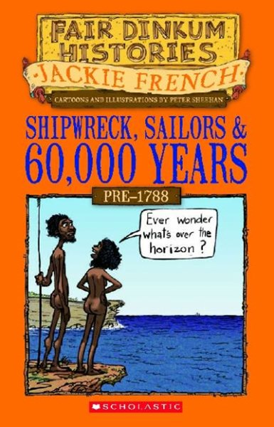 Fair Dinkum Histories: Shipwreck, Sailors and Sixty Thousand Years