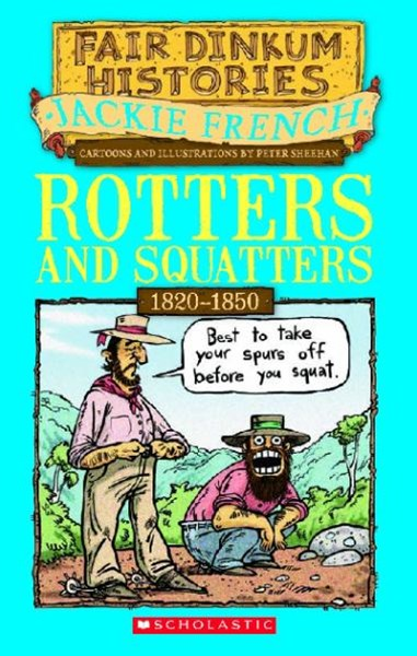 Fair Dinkum Histories: Rotters and Squatters