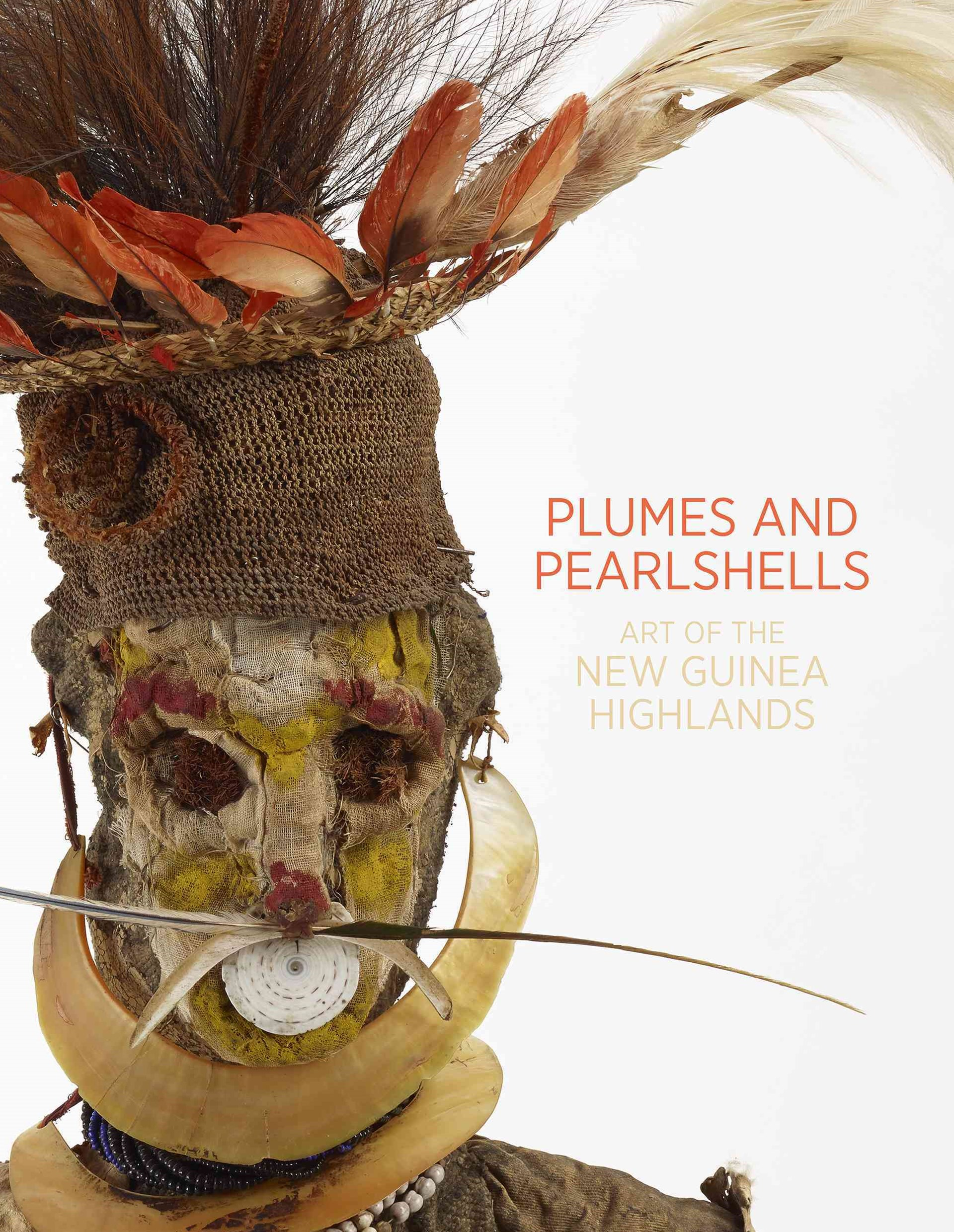 Plumes and Pearlshells: Art of the New Guinea Highlands