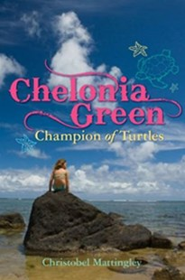Chelonia Green Champion of Turtles by Christobel Mattingley, Christobel Mattingley (9781741751710) - PaperBack - Non-Fiction Animals