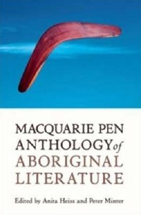 Macquarie PEN Anthology of Aboriginal Literature by Anita Heiss, Peter Minter, Peter Minter (9781741754384) - PaperBack - Modern & Contemporary Fiction Literature