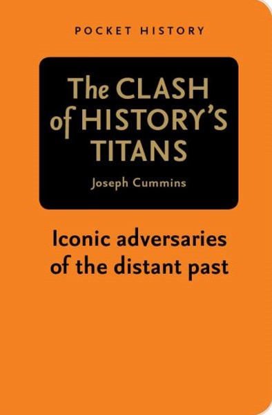 Pocket History: The Clash of History's Titans