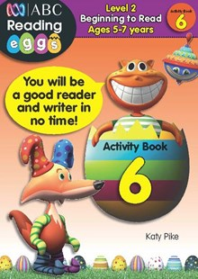ABC Reading Eggs Level 2 Beginning to Read Activity Book 6 Ages 5–7 by Katy Pike, Katy Pike, Cliff Cox (9781742151205) - PaperBack - Non-Fiction Early Learning