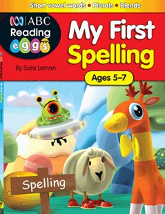 ABC Reading Eggs My First Spelling Ages 5–7 by Sara Leman (9781742151649) - PaperBack - Education