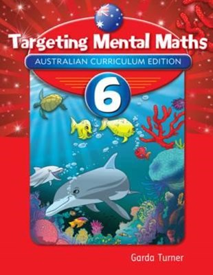 Targeting Mental Maths Australian Curriculum Edition Year 6